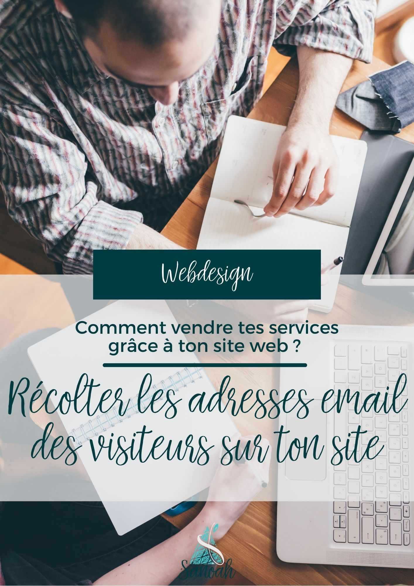 Créer un site qui convertit : Récolter les adresses email des visiteurs sur ton site