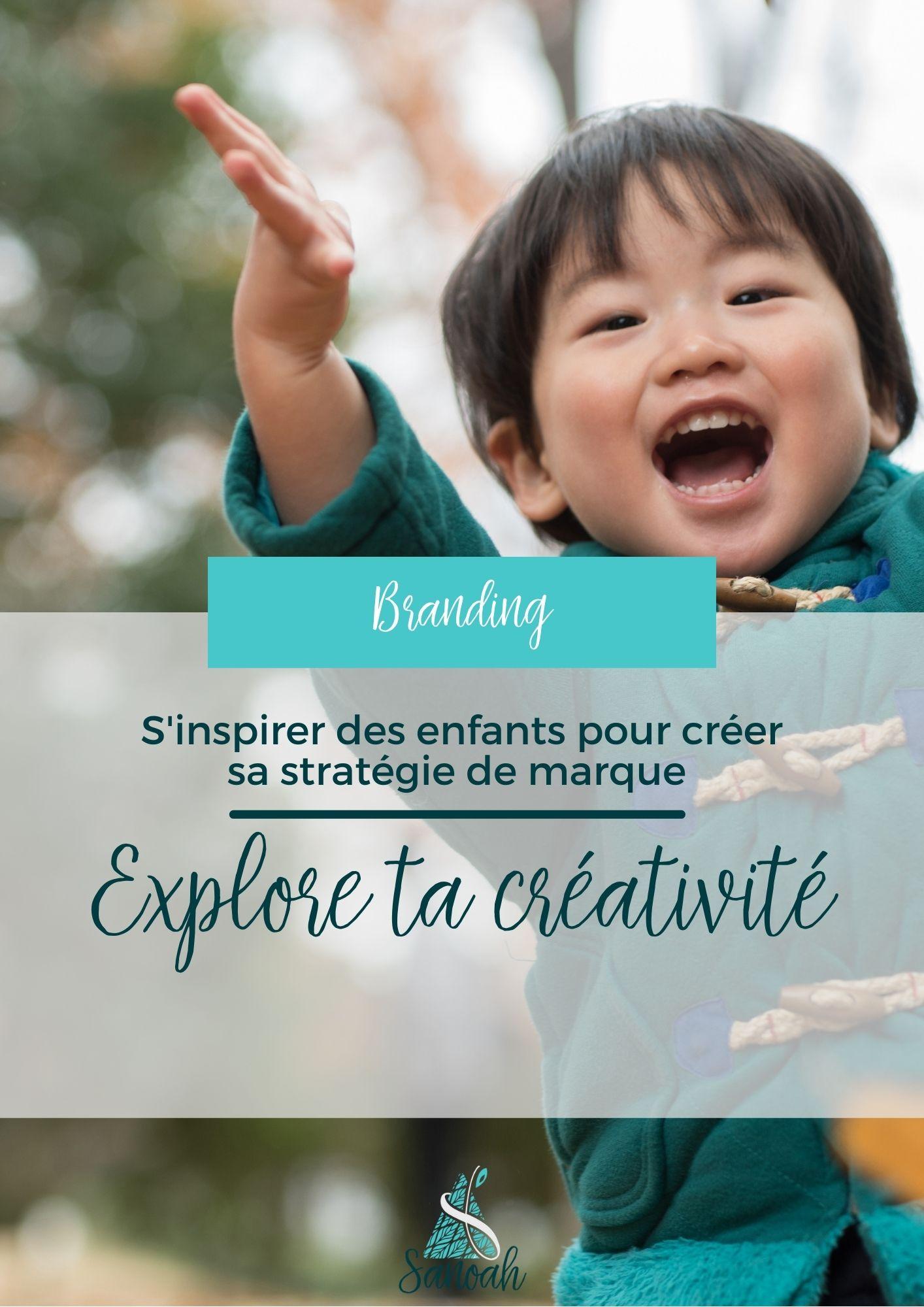 S'inspirer des enfants pour créer sa stratégie de marque _ Explore ta créativité