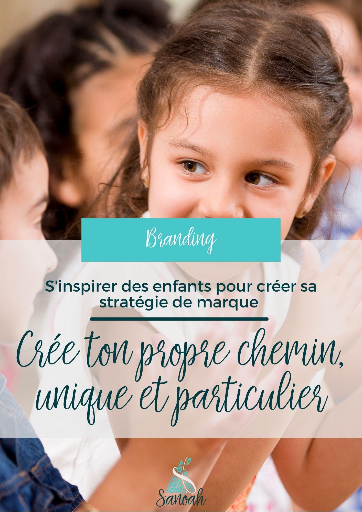 S'inspirer des enfants pour créer sa stratégie de marque _ crées ton propre chemin, unique et particulier