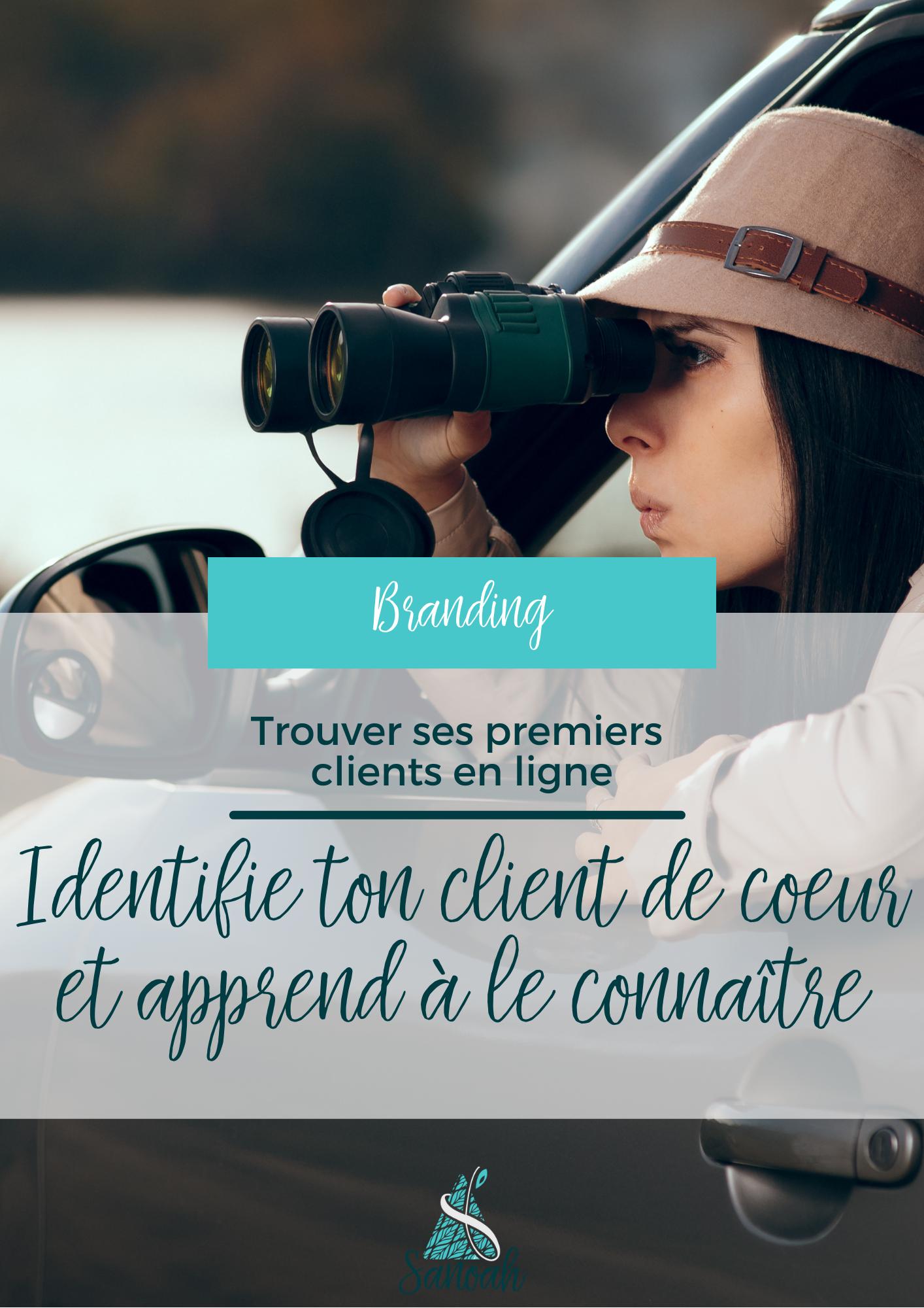 Trouver ses premiers clients en ligne _ Identifie ton client de cœur et apprend à le connaître