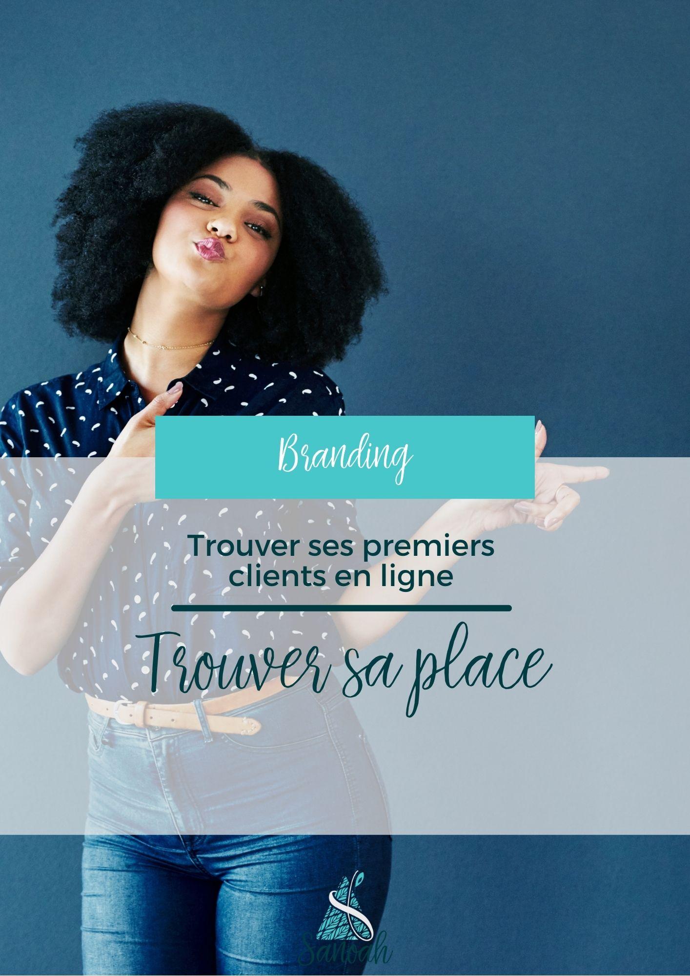 Trouver ses premiers clients en ligne _ Trouver sa place