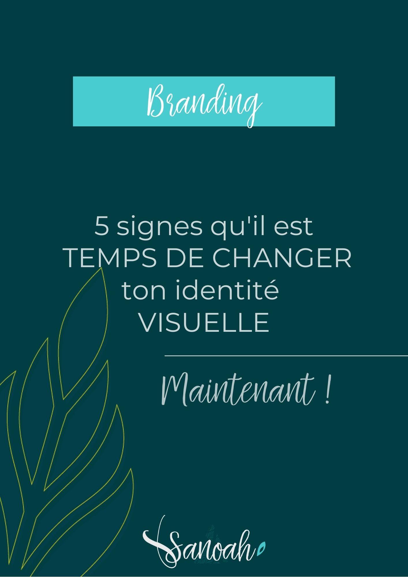 5 signes qu'il est temps de changer ton identité visuelle