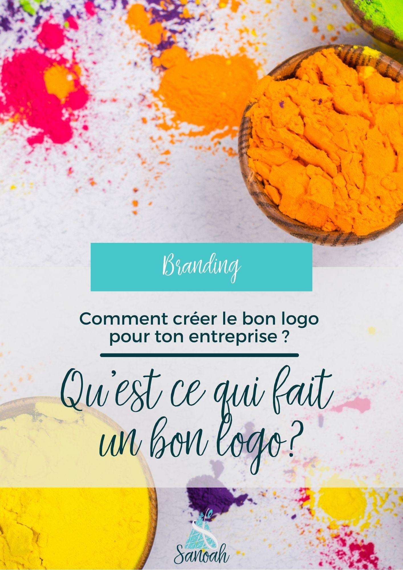 Comment créer le bon logo pour ton entreprise Qu'est ce qui fait un bon logo