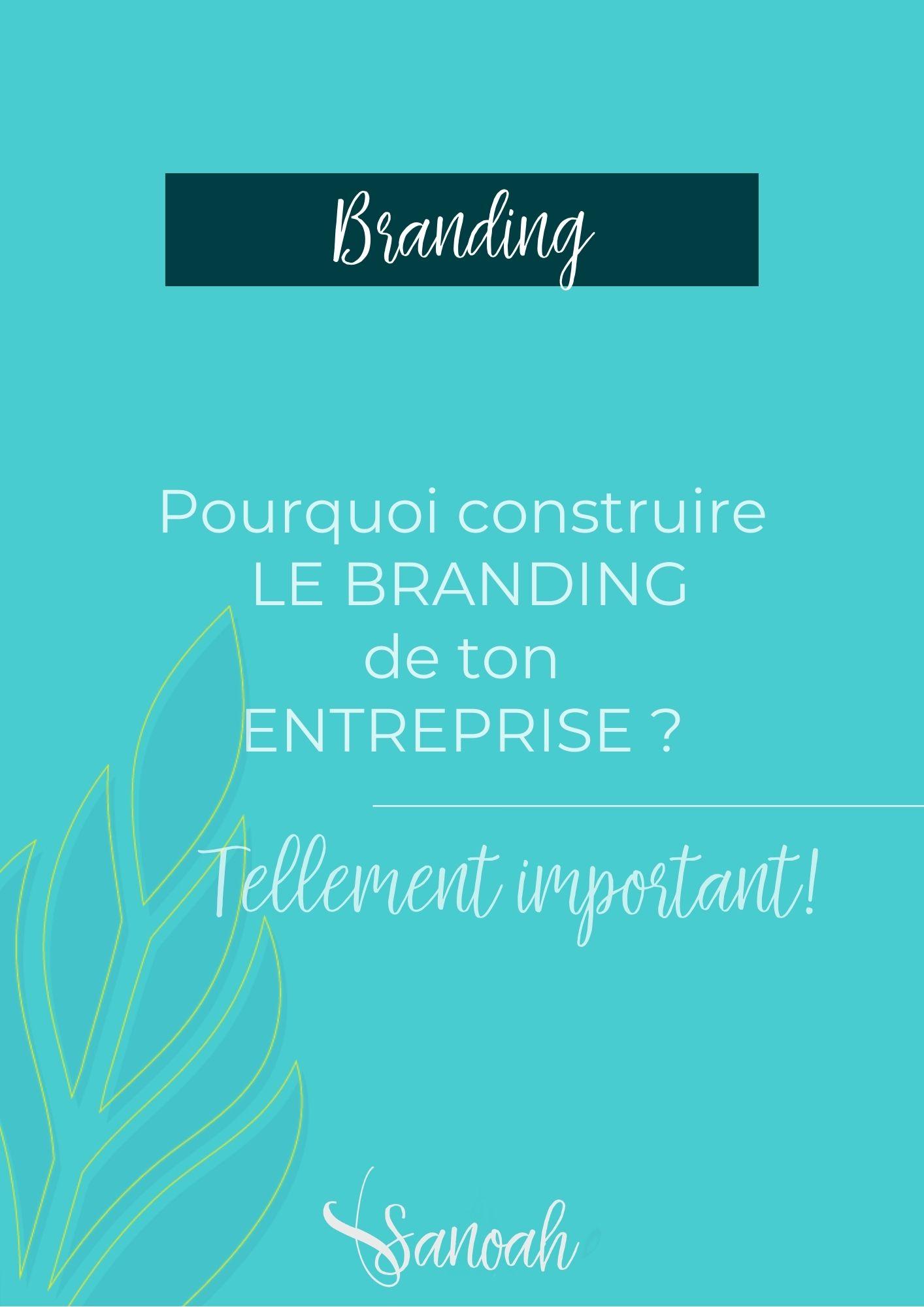 Pourquoi construire le Branding de ton entreprise